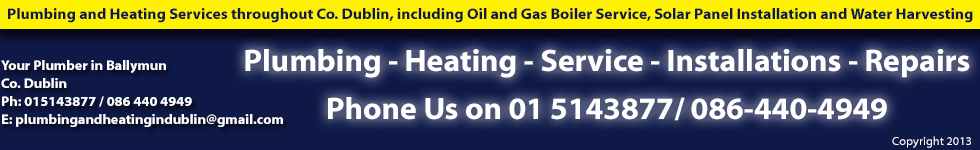 Plumber in Ballymun, Co. Dublin | Gas and Oil Boiler Service in Ballymun | Dublin | Ireland